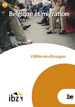 Brochure Belgique et migration, l'Office des étrangers