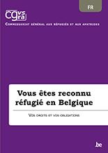 Brochure Vous êtes reconnu réfugié en Belgique
